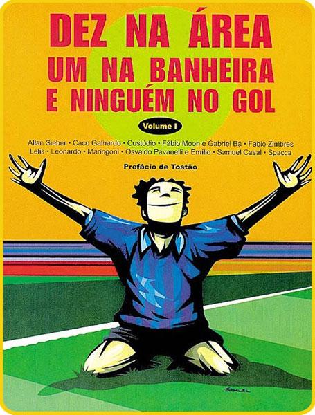 Dez na Área, um na Banheira e Ninguém no Gol – Volume 1, de vários autores