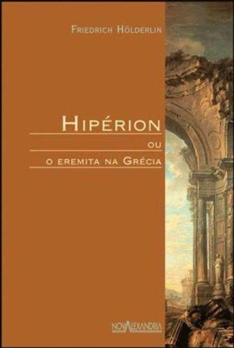 """""""Hipérion ou O Eremita na Grécia"""", de Hölderlin"""