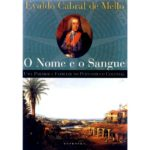 """""""O nome e o sangue"""", de Evaldo Cabral de Mello"""