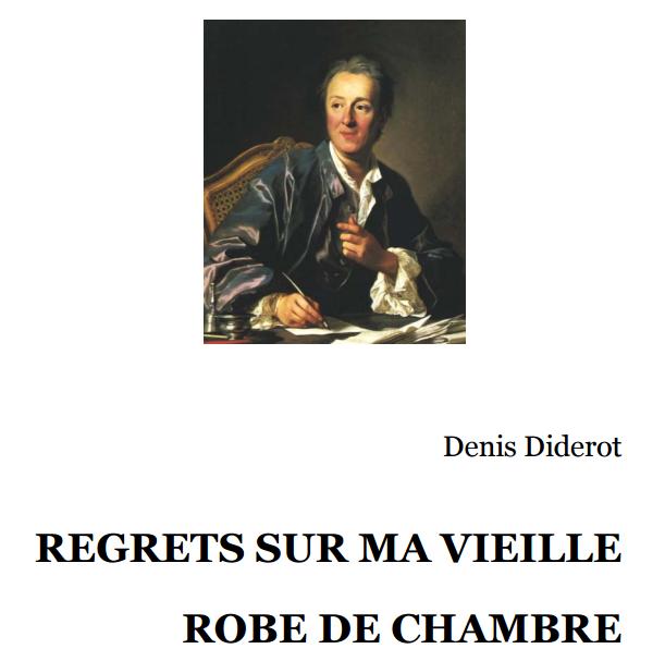 Arrependimentos sobre meu velho roupão ou Conselhos àqueles que têm mais gosto que riqueza, por Denis Diderot