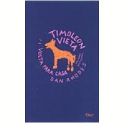 """Timoleon Vieta Volta Para Casa"", de Dan Rhodes"