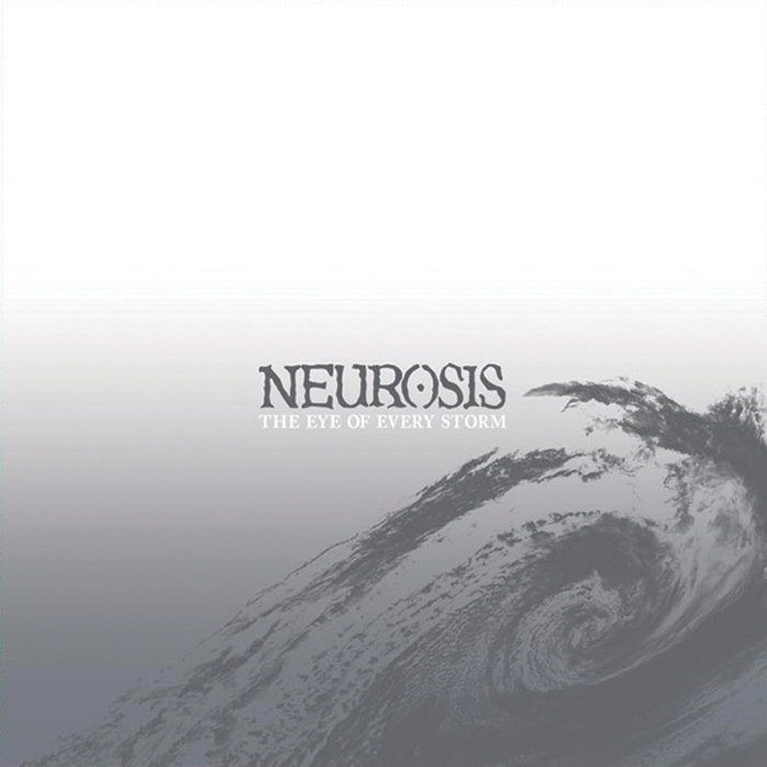 "Meus discos preferidos: 6. ""The Eye of Every Storm"" – Neurosis"