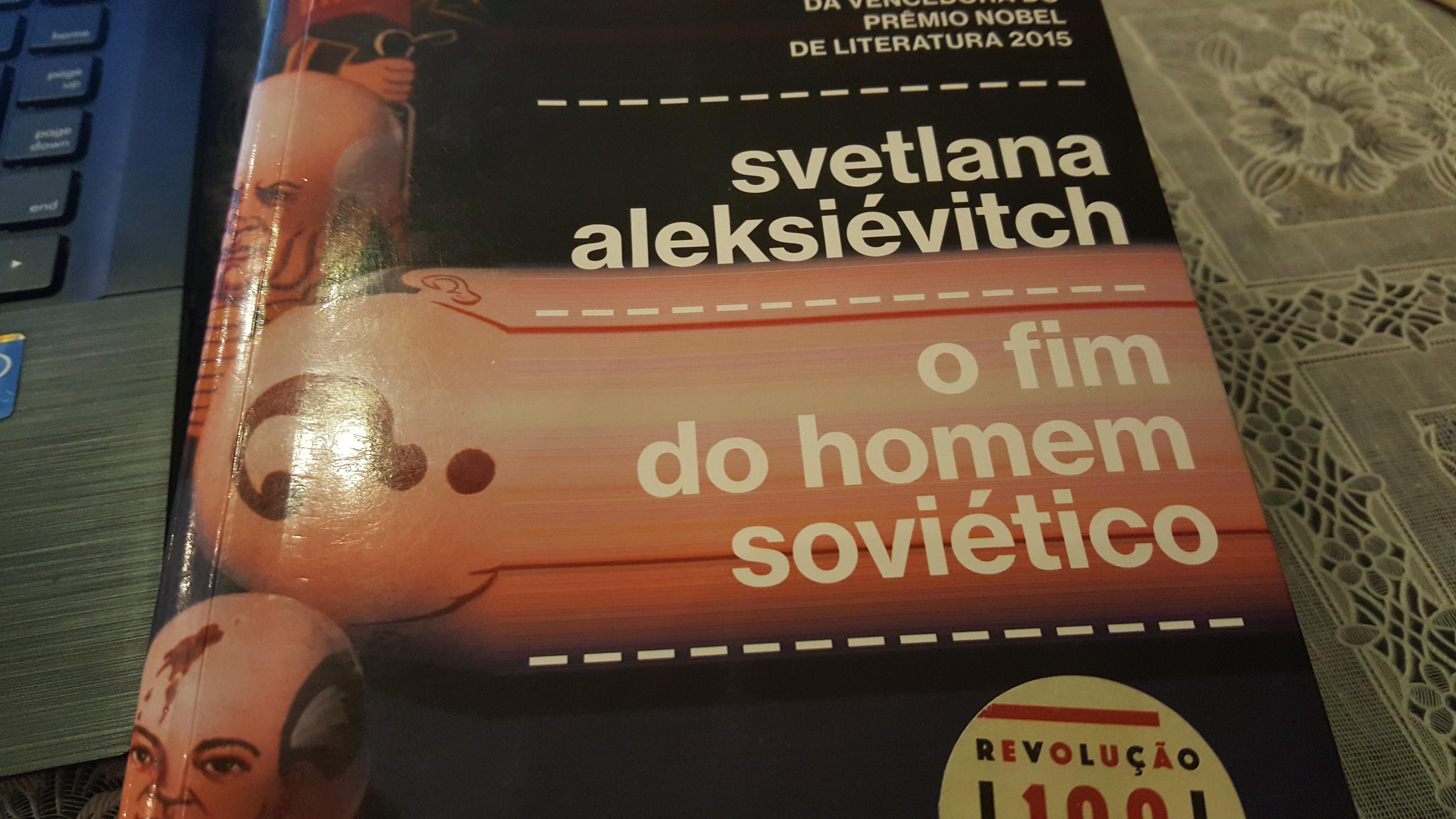 """""""O Fim do Homem Soviético"""", de Svetlana Aleksiévitch"""