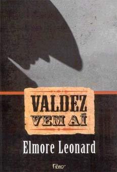 Valdez Vem Aí, de Elmore Leonard