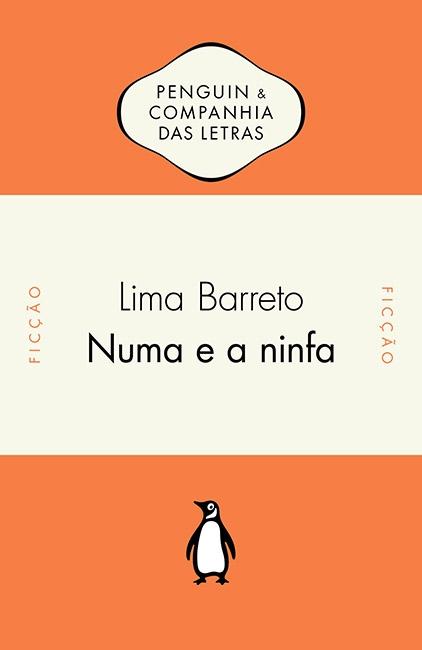 """Numa e a ninfa"", de Lima Barreto"
