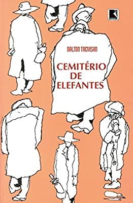 """Vampiro de Curitiba"" e ""Cemitério de Elefantes"", de Dalton Trevisan"