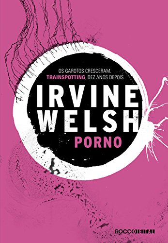 """Pornô"", de Irvine Welsh"