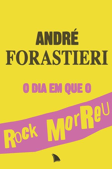 """""""O dia em que o rock morreu"""", de André Forastieri"""