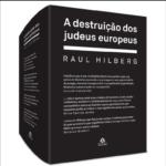 """""""A destruição dos judeus europeus"""", de Raul Hilberg"""